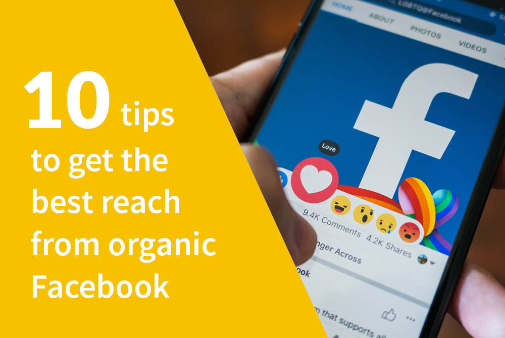 10 essential tips to increase your organic reach on Facebook