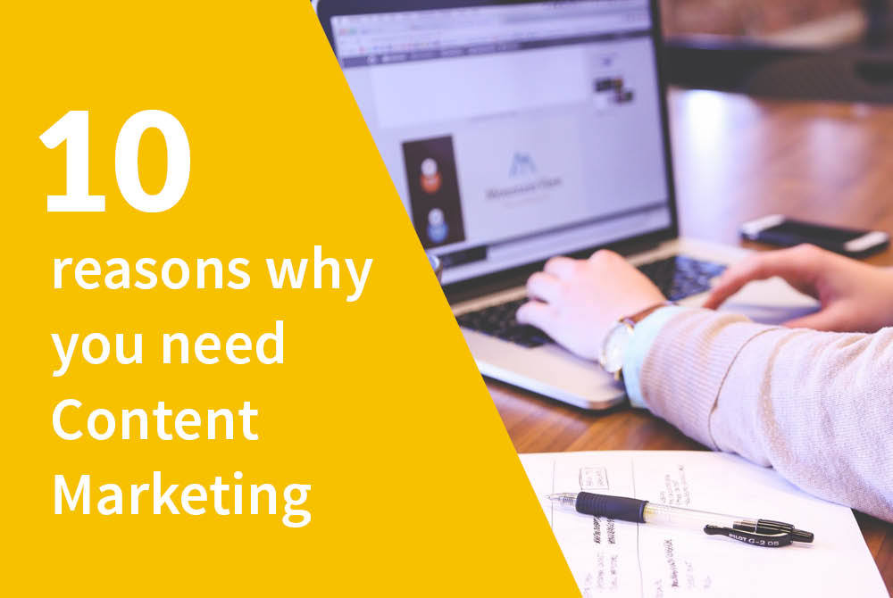 10 reasons why your business needs a Content Marketing strategy