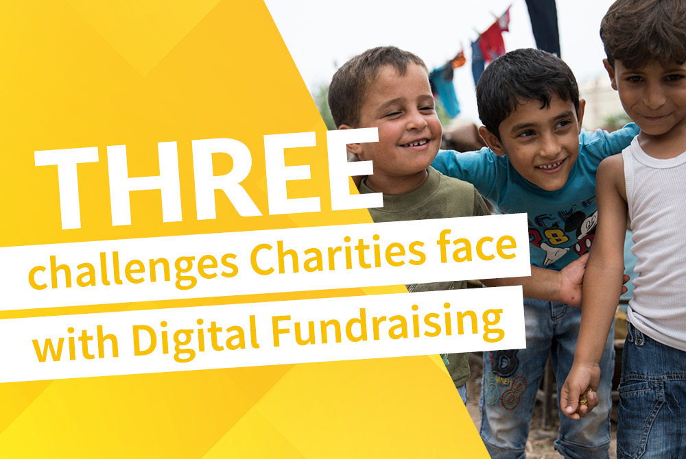 THREE BIG challenges that Charities face with Digital Fundraising